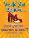 The cover of Would you Believe Platform Shoes Were Outlawed in 1500