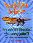 The cover of Would You Believe Two Cyclists Invented the Aeroplane