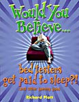 The cover of Would You Believe ... bed testers get paid to sleep